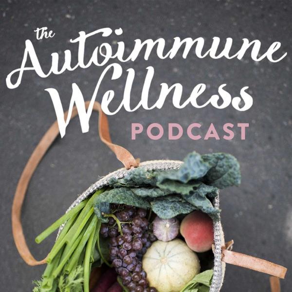 The Autoimmune Wellness Podcast