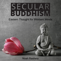 Secular Buddhism (Unabridged)