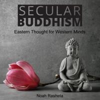 Secular Buddhism (Unabridged)