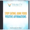 Stop Eating Junk Food Affirmations - EP - Trinity Affirmations