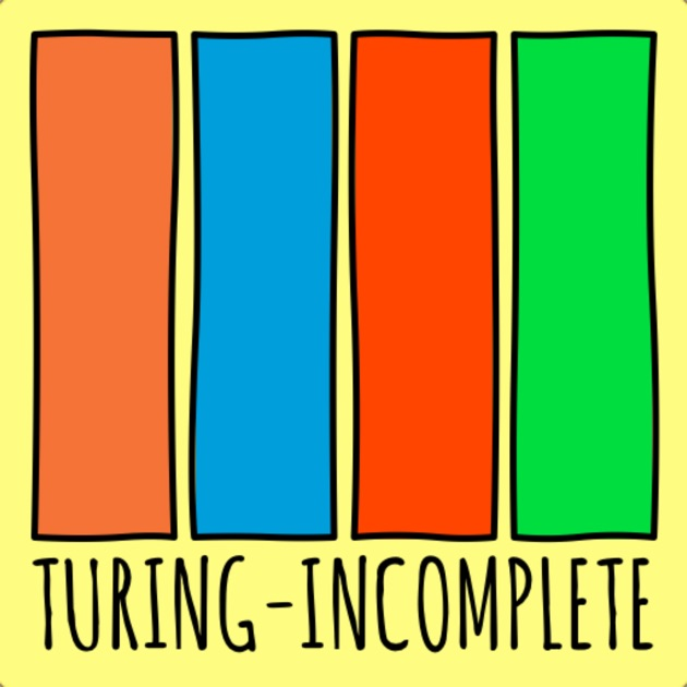 Turing-Incomplete by Turing-Incomplete on Apple Podcasts
