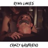 Crazy Girlfriend - Single - Ryan Oakes