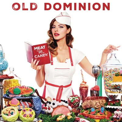 Meat and Candy - Old Dominion album
