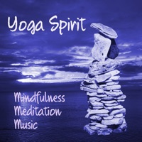 Yoga Music - Yoga Spirit – Mindfulness Meditation and Relaxation Instrumental Music, Piano Flute and Nature Sounds for Life Harmony