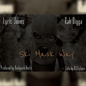 Lyric Jones & Rah Digga - Ski Mask Way feat. DJ Eclipse