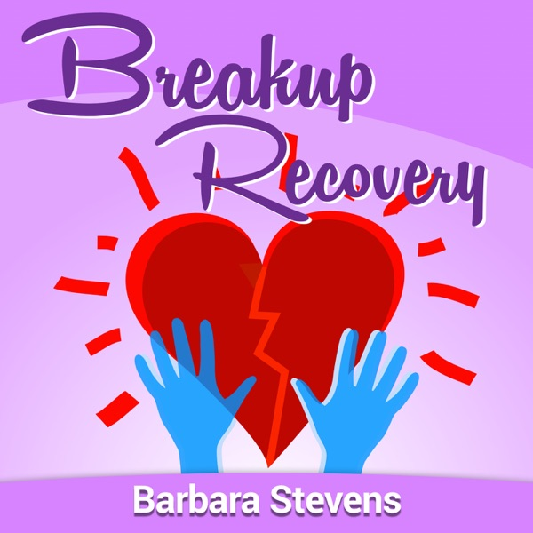Breakup Recovery Podcast - Podcast – Podtail