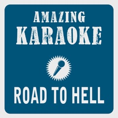 Road to Hell (Karaoke Version) [Originally Performed by Chris Rea]