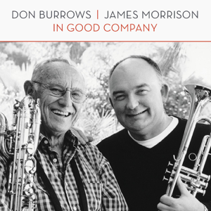 Don Burrows & James Morrison - In Good Company