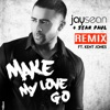 Make My Love Go (Remix) [feat. Sean Paul & Kent Jones] - Single