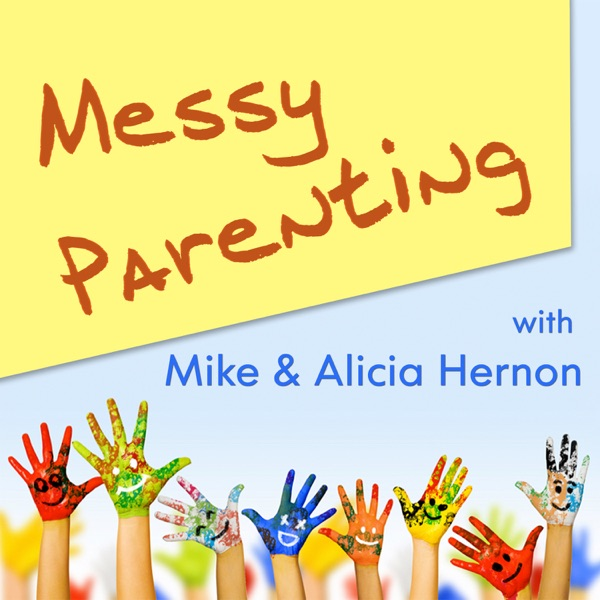 Messy Parenting: Catholic conversations on marriage and family