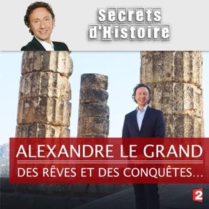 Alexandre le Grand, des rêves et des conquêtes… - Episode 1