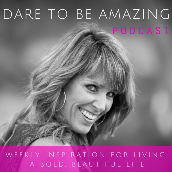 Dare To Be Amazing Podcast
