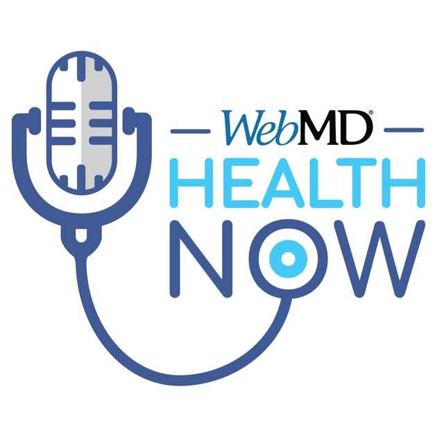 Health Now By Webmd On Apple Podcasts