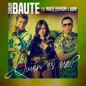 ¿Quién es ese? (feat. Maite Perroni & Juhn) - Single Mp3 Download