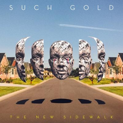 The New Sidewalk - Such Gold