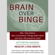 Kathryn Hansen - Brain over Binge: Why I Was Bulimic, Why Conventional Therapy Didn't Work, and How I Recovered for Good (Unabridged)
