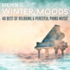 Winter Moods - 40 Best of Relaxing & Peaceful Piano Music - Steven C.