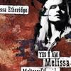Yes I Am, Melissa Etheridge