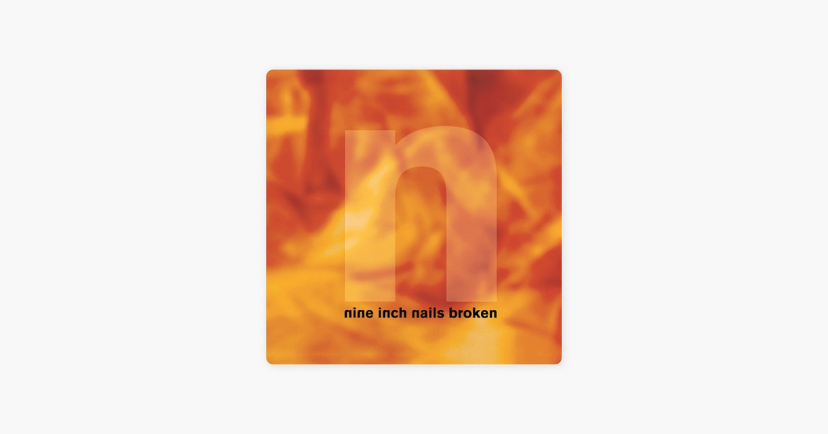 Broken - EP by Nine Inch Nails on Apple Music