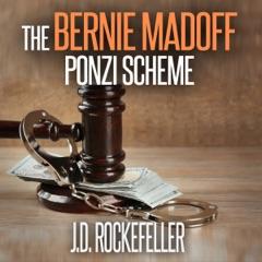 The Bernie Madoff Ponzi Scheme (Unabridged)