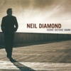 Home Before Dark, Neil Diamond