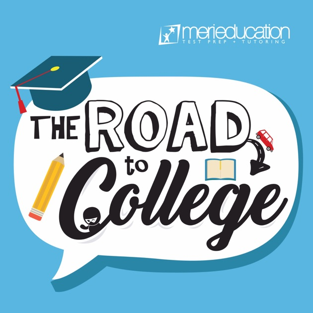 The Road To College A Admissions Podcast By MeriEducation On Apple Podcasts