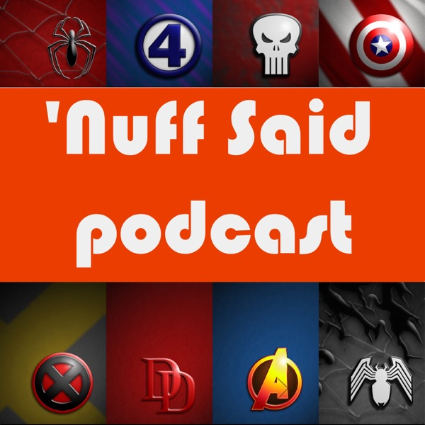Nuff Said: The Marvel, Agents of S.H.I.E.L.D, and Comics Fan Podcast