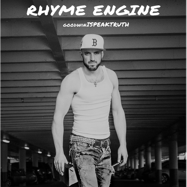 rhyme engine single by goodwinispeaktruth on itunes