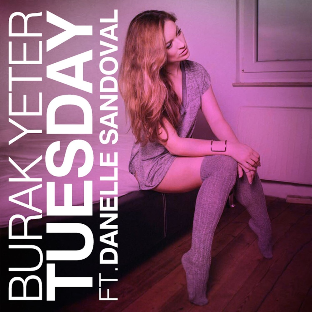 Burak Yeter Tuesday (feat. Danelle Sandoval)