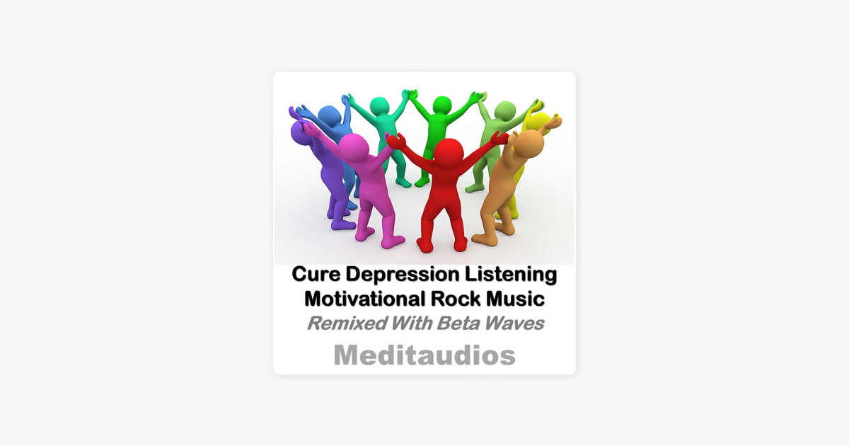 cac90bd75bd2b ‎Cure Depression Listening Motivational Rock Music (Remixed with Beta  Waves) by Meditaudios
