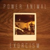 Exorcism - Power Animal