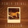 Exorcism - Power Animal