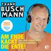 Frank Buschmann - Am Ende kackt die Ente artwork