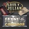 100% Corridos - Luis y Julian