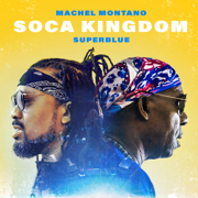 Soca Kingdom - Machel Montano & Super Blue - Machel Montano & Super Blue