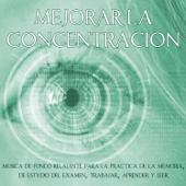 Mejorar la concentración - Música de fondo relajante para la práctica de la memoria, de estudio del examen, trabajar, aprender y leer