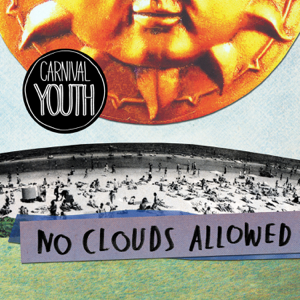 Carnival Youth - No Clouds Allowed