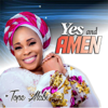 Yes and Amen - Tope Alabi