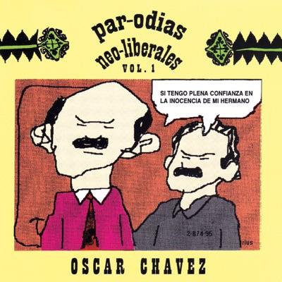 Parodias Neo Liberales - Óscar Chávez