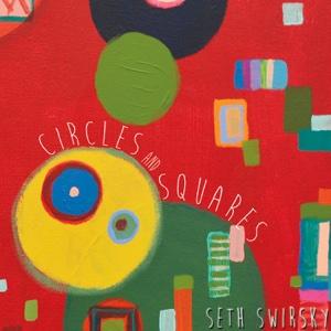 Circles and Squares - Seth Swirsky - Seth Swirsky