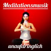 Meditationsmusik - Unaufdringlich