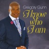 I Know Who I Am - Gregory Gunn
