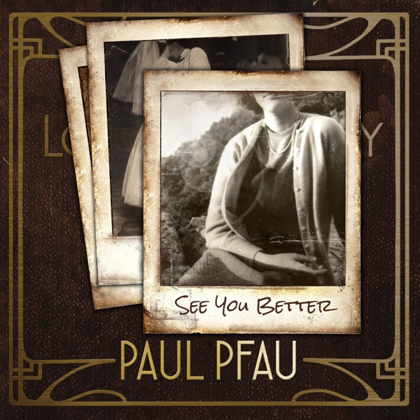 Paul Pfau - See You Better - Single album wiki, reviews