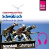 Sabine Bürger & Alexander Schwarz - Schwäbisch (Reise Know-How Kauderwelsch AUDIO) artwork