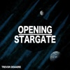 Opening Stargate - Single - Trevor Demaere