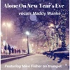 Alone on New Year's Eve (feat. Mike Fisher) - Single - Maddy Wanke
