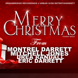 Montrel Darrett, Mitchell Jones, Drea Randall & Eric Darrett - Merry Christmas