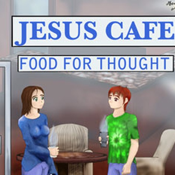Jesus Cafe: Food For Thought