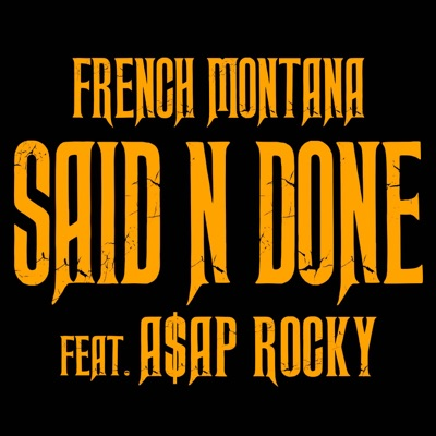 Said n Done (feat. A$AP Rocky) - Single MP3 Download
