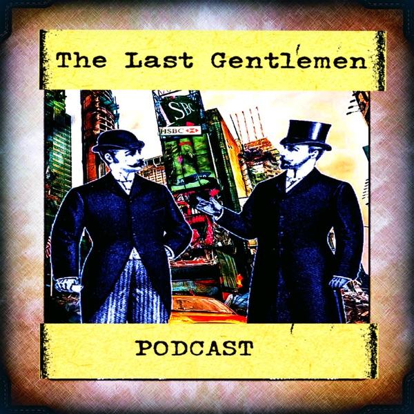 The Last Gentlemen Podcast